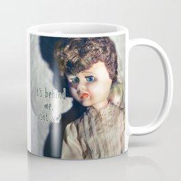 Behind Me Coffee Mug