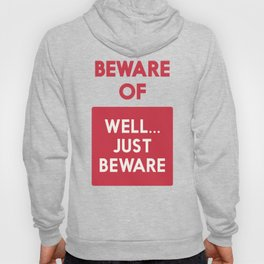 Beware of well just beware, safety hazard, gift ideas, dog, man cave, warning signal, vintage sign Hoody