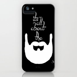 It's All About The Beard (white) iPhone Case