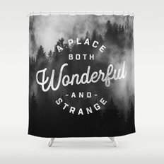 A Place Both Wonderful and Strange Shower Curtain