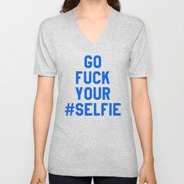 GO FUCK YOUR SELFIE (Blue) Unisex V-Neck