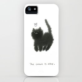 The crown is mine. iPhone Case