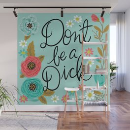 Pretty Swe*ry: Don't Be a Dick Wall Mural