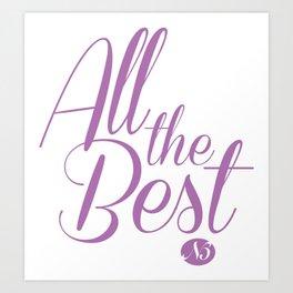 All the Best Art Print
