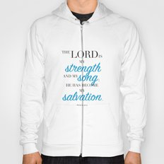 Psalm 118:14. The LORD is my strength and my song. Hoody