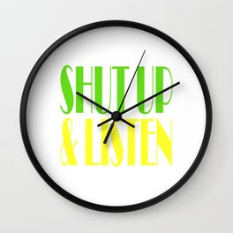 "Shut Up T-shirt Design Saying ""Shut Up & Listen"" Silence Mute Still Hush No Sounds Muted No Talking Wall Clock"