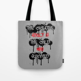 The Creative Adult Is The Child Who Survived Tote Bag