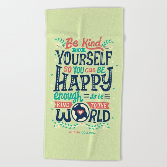Be kind to yourself Beach Towel