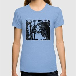 GET HIGH ON LINES T-shirt
