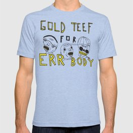Gold Teef for Errbody T-shirt