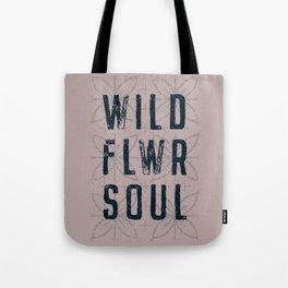 WILD FLWR SOUL Tote Bag