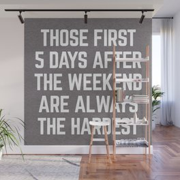 After The Weekend Funny Quote Wall Mural