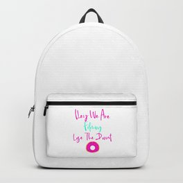 Hey We are Filming Lose the Donut Fun Quote Backpack