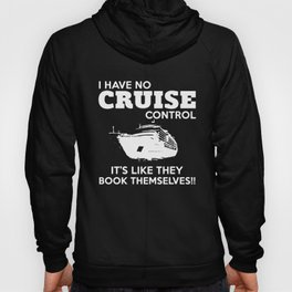 I Have No Cruise Control It's Like They Book Themselves Crusie T-Shirts Hoody
