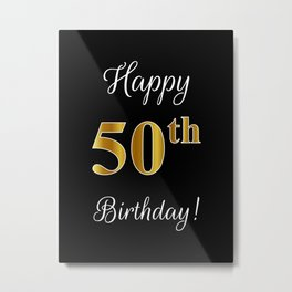 """Elegant """"Happy 50th Birthday!"""" With Faux/Imitation Gold-Inspired Color Pattern Number (on Black) Metal Print"""