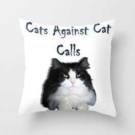 Cats Against Cat Calls Throw Pillow