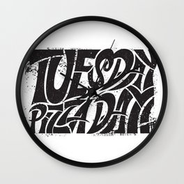 Tuesday is Pizza Day Wall Clock