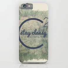 Stay Classy  iPhone 6s Slim Case