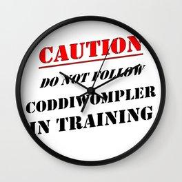 Caution Do Not Follow Coddiwompler In Training Wall Clock
