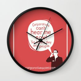 Corporations Can't Hear Me Now Wall Clock