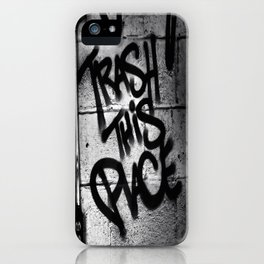 Trash This Place iPhone Case