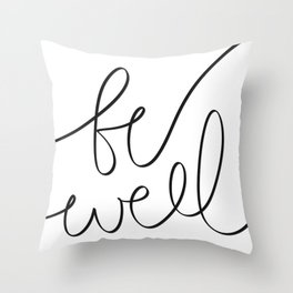Be Well   White Throw Pillow