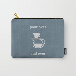 Pour Over, and Over Carry-All Pouch