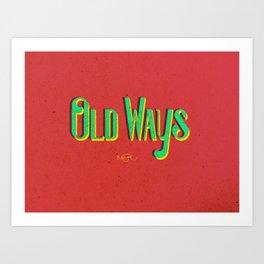 Old Ways. Art Print
