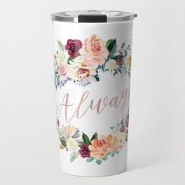 Always - Rose Gold Travel Mug