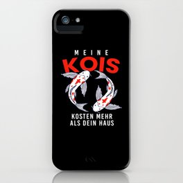 Kois Costs More Than House iPhone Case