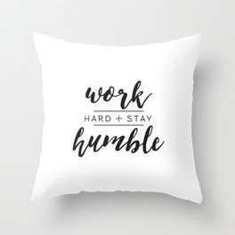 Work Hard + Stay Humble Throw Pillow