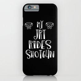 My JRT Rides Shotgun Dog Lover iPhone Case