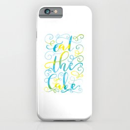Eat the Cake iPhone Case