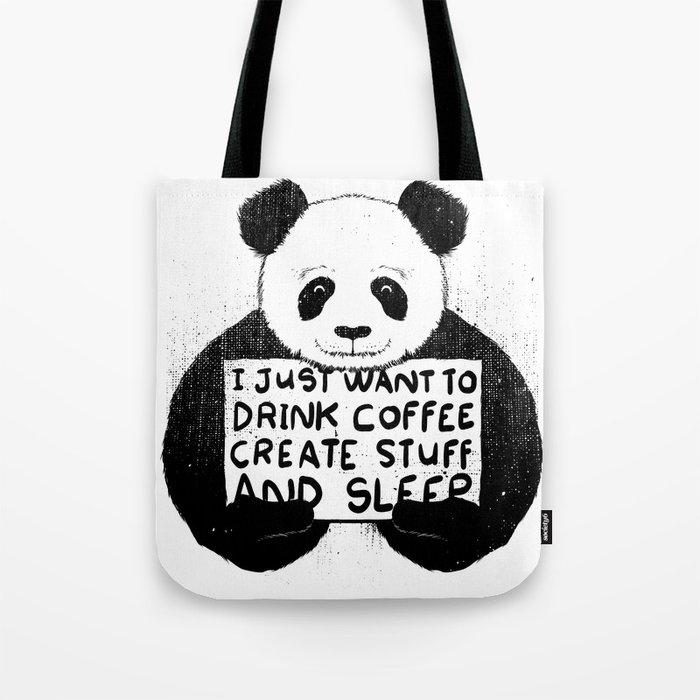 I Just Want To Drink Coffee, Create Stuff and Sleep Tote Bag
