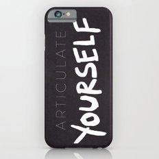 Articulate Yourself Slim Case iPhone 6s