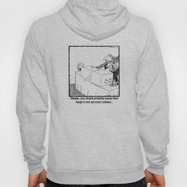 Magic Is Not An Exact Science Hoody