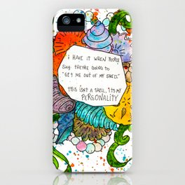 This isn't a shell, it's my personality. iPhone Case