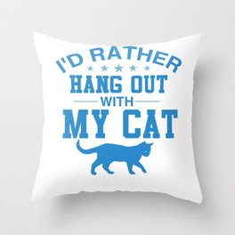 I'd Rather Hang Out With My Cat wb Throw Pillow