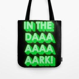in the dark Tote Bag