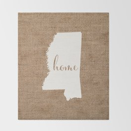 Mississippi is Home - White on Burlap Throw Blanket
