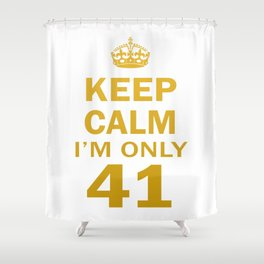 I'm only 41 Shower Curtain