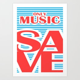 Only Music Save, typography poster, Art Print