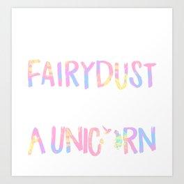 Roll Me in Fairy Dust & Call Me a Unicorn Art Print