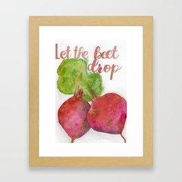 Let the beet drop Framed Art Print