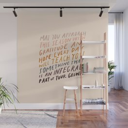 May You Approach This Season With Gratitude And Hope: Every Day Will Teach You Something That Is An Integral Part Of Your Growth. Wall Mural