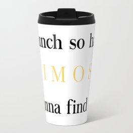 Brunch for Mimosas Travel Mug