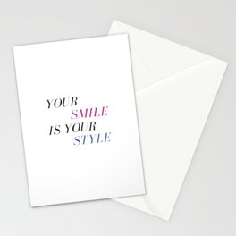 Your Smile is Your Style Stationery Cards
