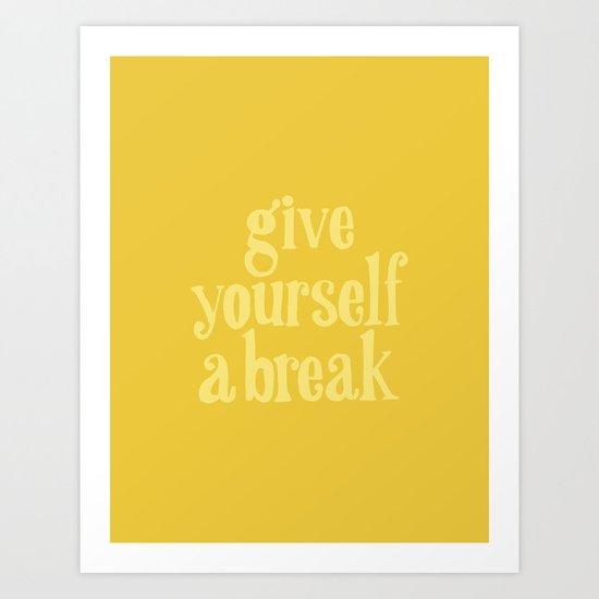 Give Yourself a Break by juliawalck