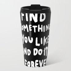 Find Something you like Travel Mug
