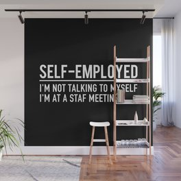SELF EMPLOYED FUNNY Wall Mural